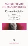 André Pieyre de Mandiargues - Ecriture ineffable - Précédé de Ruisseau des solitudes de L'Ivre Oeil et suivi de Gris de perle.