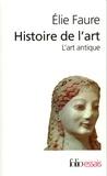 Elie Faure - Histoire de l'art - L'art antique.