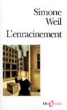 Simone Weil - L'Enracinement - Prélude à une déclaration des devoirs envers l'être humain.