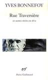Yves Bonnefoy - Rue Traversière - Et autres récits en rêve.