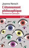 Jeanne Hersch - L'étonnement philosophique - Une histoire de la philosophie.