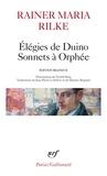 Rainer Maria Rilke - Elégies de Duino. Les sonnets à Orphée - Et autres poèmes.