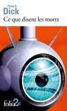 Philip K. Dick - Ce que disent les morts - Nouvelle extraite de Minority Report et autres récits.