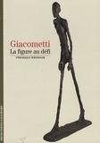Véronique Wiesinger - Giacometti - La figure au défi.