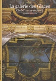 Jacques Thuillier - La galerie des Glaces - Chef-d'oeuvre retrouvé.