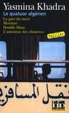 Yasmina Khadra - Le quatuor algérien - La part du mort ; Morituri ; Double blanc ; L'automne des chimères.