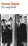 Truman Capote - De sang-froid - Récit véridique d'un meurtre multiple et de ses conséquences.