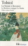 Léon Tolstoï - La Sonate à Kreutzer. (précédé de) Le Bonheur conjugal. (et suivi de) Le Diable.