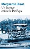 Marguerite Duras - Un barrage contre le Pacifique.
