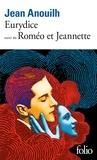 Jean Anouilh - Eurydice. (suivi de) Roméo et Jeannette.