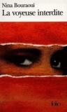 Nina Bouraoui - La voyeuse interdite.