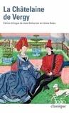 Liliane Dulac et Jean Dufournet - La Châtelaine de Vergy - Edition bilingue ancien français-français moderne.