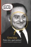 Aymar Du Chatenet et Caroline Guillot - Goscinny - Faire rire, quel métier !.