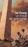 Ted Chiang - La tour de Babylone.