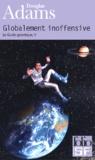 Douglas Adams - H2G2 Le Guide du voyageur galactique Tome 5 : Globalement inoffensive.