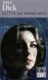 Philip K. Dick - La fille aux cheveux noirs.