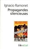 Propagandes silencieuses : masses, télévision, cinéma / Ignacio Ramonet | Ramonet, Ignacio (1943-....). Auteur