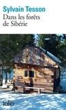 Dans les forêts de Sibérie : février-juillet 2010 / Sylvain Tesson   Tesson, Sylvain (1972-....). Auteur