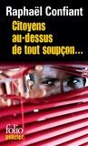 Raphaël Confiant - Citoyens au-dessus de tout soupçon... - Une enquête de Jack Teddyson.
