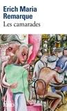 Erich-Maria Remarque - Les camarades.