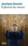 Jocelyne Saucier - Il pleuvait des oiseaux.