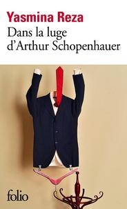Yasmina Reza - Dans la luge d'Arthur Schopenhauer.