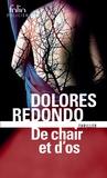 Dolores Redondo - De chair et d'os - La trilogie du Baztan.