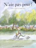 N'aie pas peur / texte de Jeanne Willis   Willis, Jeanne (1959-....). Auteur