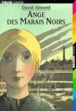 Ange des Marais noirs / David Almond | Almond, David (1951-....). Auteur