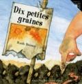 Dix petites graines / Ruth Brown | Brown, Ruth (1941-....). Auteur