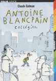 Antoine Blancpain, collégien / Claude Gutman | Gutman, Claude (1946-....). Auteur
