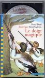 Roald Dahl - Le doigt magique. 1 CD audio