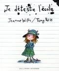 Je déteste l'école / Jeanne Willis | Willis, Jeanne (1959-....). Auteur