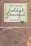 Soldat peaceful / Michael Morpurgo | MORPURGO, Michael. Auteur