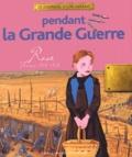 Pendant la Grande guerre : Rose, France, 1914-1918 / raconté par Thierry Aprile | Aprile, Thierry (1961-2013). Auteur