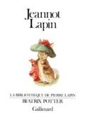 Jeannot Lapin / [texte et dessins de] Beatrix Potter |