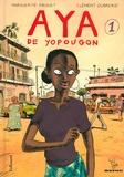 Aya de Yopougon. Tome 01 / scénario de Marguerite Abouet | Abouet, Marguerite (1971-....). Auteur