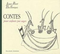 Jacques Prévert et Elsa Henriquez - Contes pour enfants pas sages.