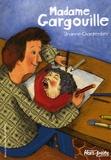Madame Gargouille | Charpentier, Orianne (1974-....). Auteur