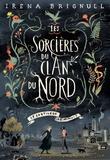 Irena Brignull et Emmanuelle Casse-Castric - Les Sorcières du clan du Nord - Le sortilège de minuit.