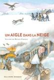 aigle dans la neige (Un) / Michael Morpurgo | Morpurgo, Michael (1943-....). Auteur