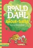 Un amour de tortue   Dahl, Roald (1916-1990). Auteur