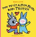 Bénédicte Guettier - Mon petit album photo avec Trotro.