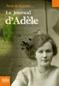 Paule Du Bouchet - Le journal d'Adèle (1914-1918).
