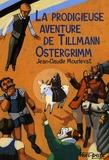 La prodigieuse aventure de Tillmann Ostergrimm / Jean-Claude Mourlevat | Mourlevat, Jean-Claude (1952-....)
