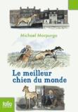 Le meilleur chien du monde / Michael Morpurgo   Morpurgo, Michael (1943-....)