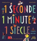 Catherine Grive et Muriel Kerba - 1 seconde 1 minute 1 siècle....