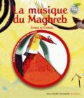 Azouz Begag et Nicolas Debon - La musique du Maghreb - Zowa et l'oasis. 1 CD audio