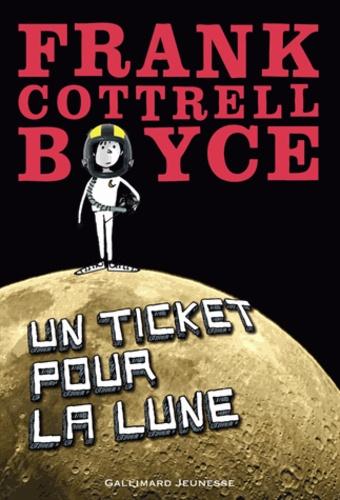 Un ticket pour la lune / Franck Cottrell Boyce | Boyce, Franck Cottrell. Auteur