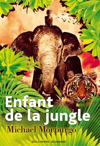 Enfant de la jungle / Michael Morpurgo | Morpurgo, Michael (1943-....). Auteur